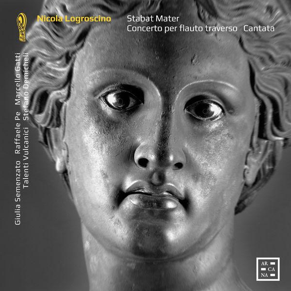 """Giulia Semenzato - Logroscino: Stabat Mater, Concerto per flauto & Cantata """"Ecco l'ara, ecco il nume"""""""