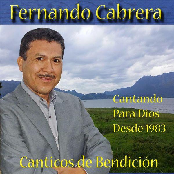 Fernando Cabrera - Cánticos de Bendición