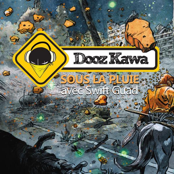 Dooz Kawa - Sous la pluie (avec Swift Guad)