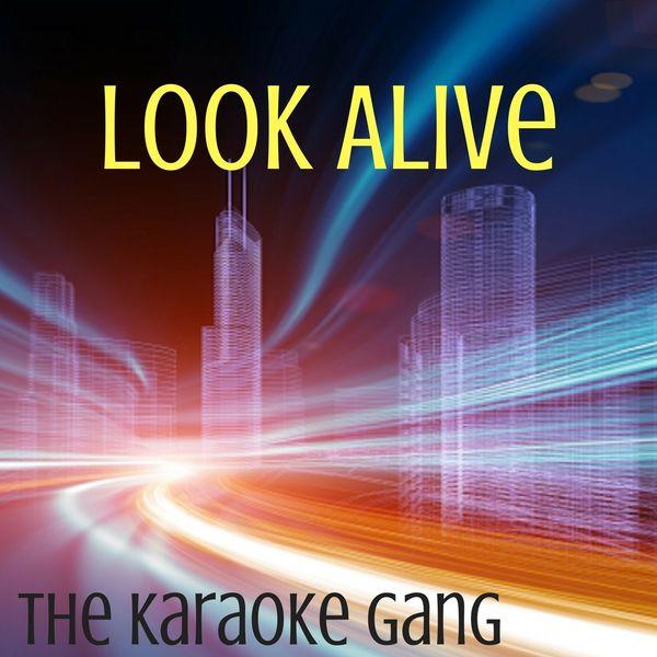 The Karaoke Gang - Look Alive (Karaoke Version) (Originally Performed by BlocBoy JB and Drake)
