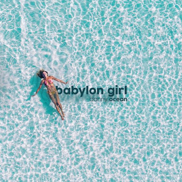 Danny Ocean - Babylon Girl