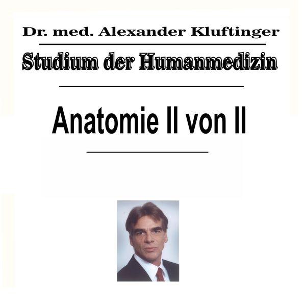 Dr. Alexander Kluftinger - Studium der Humanmedizin - Anatomie, Pt. 2