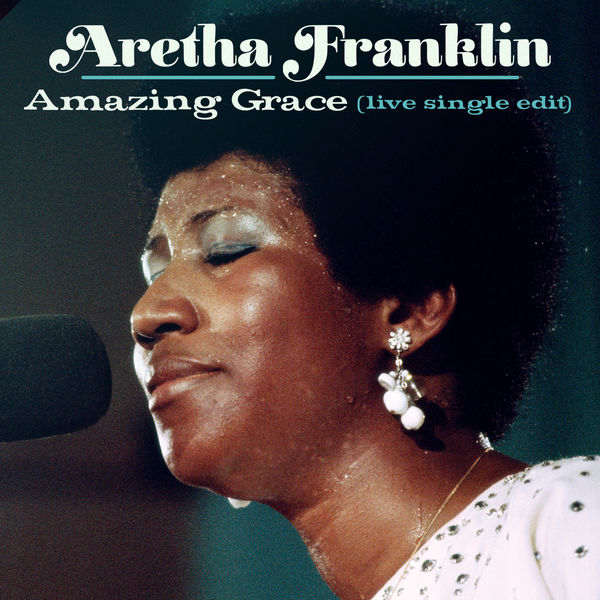 Aretha Franklin - Amazing Grace (Live at New Temple Missionary Baptist Church, Los Angeles, January 13, 1972) [Single Edit]