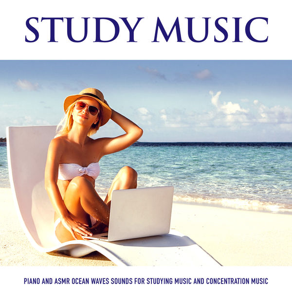 Study Music: Piano and Asmr Ocean Waves Sounds For Studying