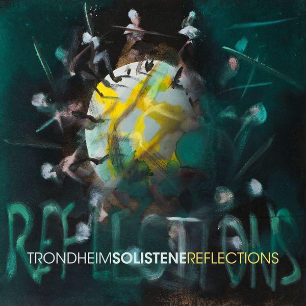 Trondheimsolistene - REFLECTIONS