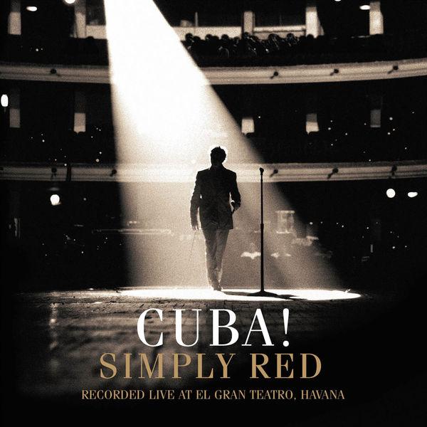 Simply Red - Cuba! (Recorded Live at El Gran Teatro, Havana)