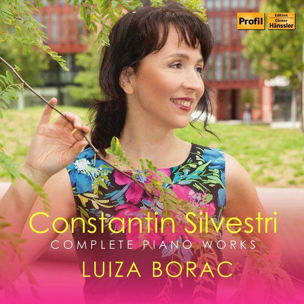 Luiza Borac - Constantin Silvestri: Complete Piano Works