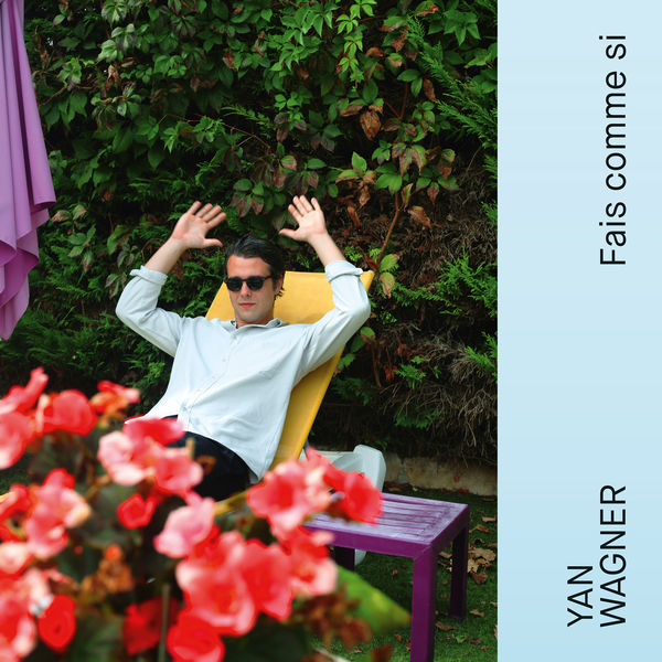 Yan Wagner - Fais comme si
