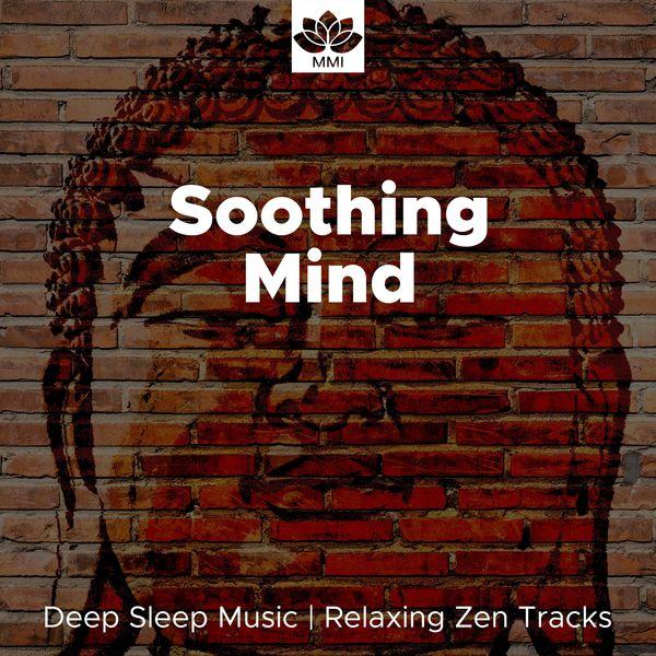 Soothing Mind: Deep Sleep Music, Soothing Ocean Waves, Relaxing Zen