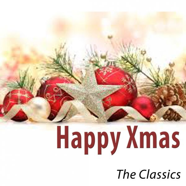 Various Artists - Happy Xmas (The Classics)