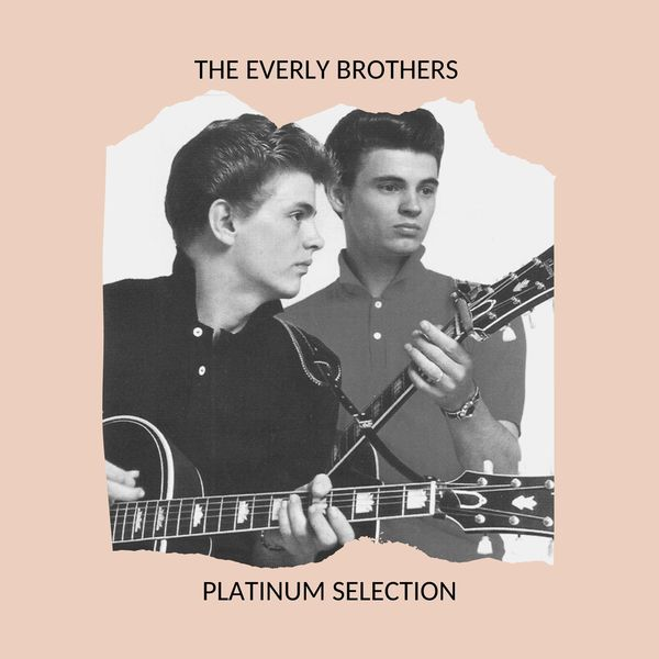 The Everly Brothers - The Everly Brothers - Platinum Selection
