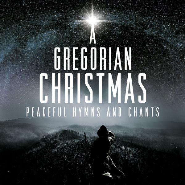 Gregorian Christmas Chants.Album A Gregorian Christmas Peaceful Hymns Chants