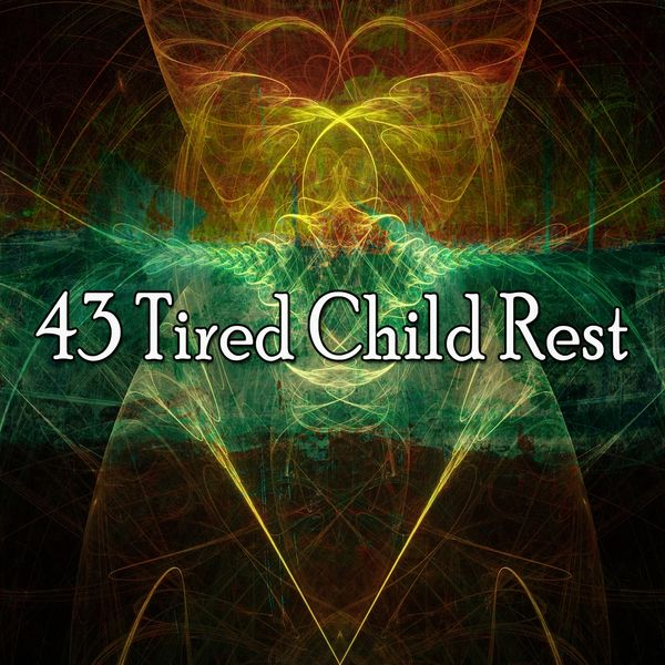 Serenity Spa Music Relaxation - 43 Tired Child Rest