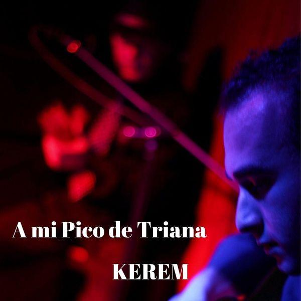 Kerem - A Mi Pico de Triana