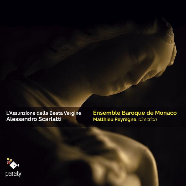 Ensemble Baroque de Monaco - Scarlatti : L'Assunzione della Beata Vergine (World Premiere Recording)