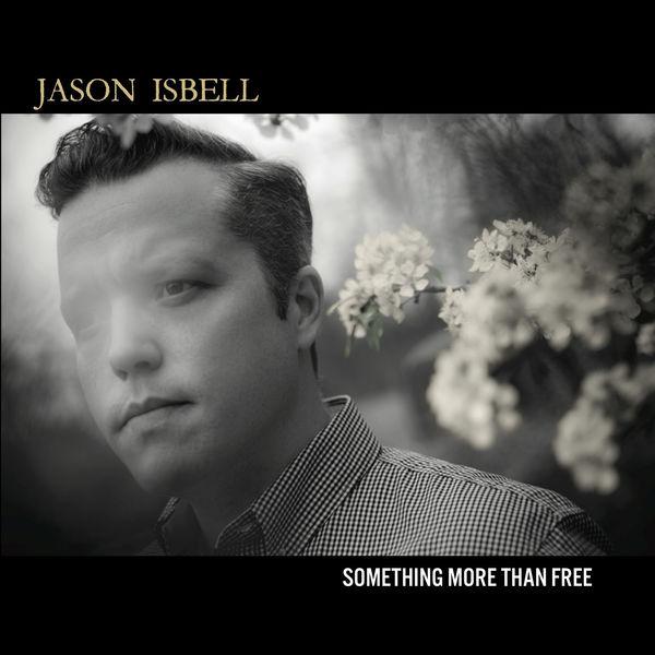 Jason Isbell - Something More Than Free