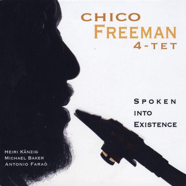 Chico Freeman 4-Tet|Spoken Into Existence