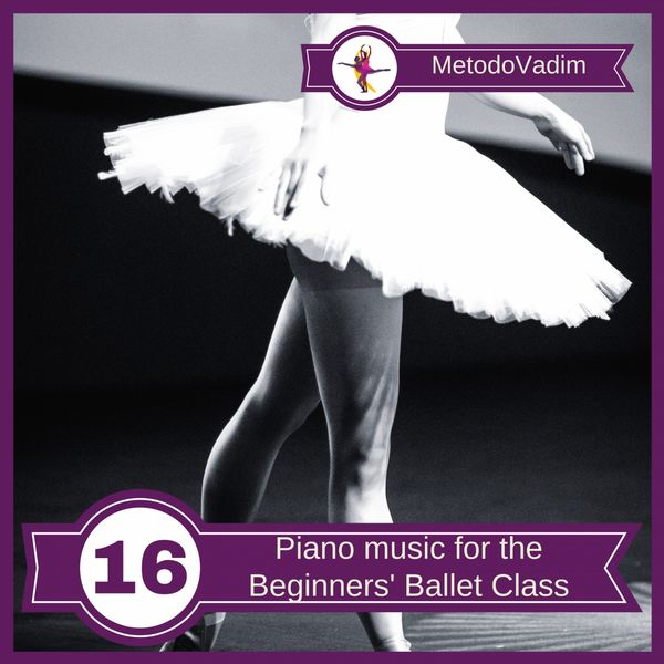 MetodoVadim - Piano music for the Beginners' Ballet Class