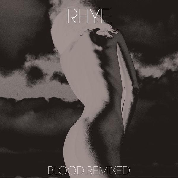 Rhye - Blood Remixed