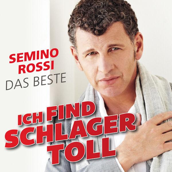 Semino Rossi|Ich find Schlager toll - Das Beste
