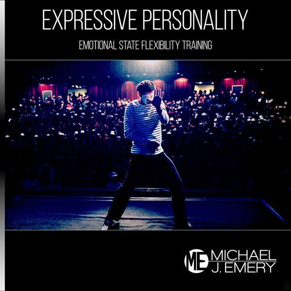 Michael J. Emery - Expressive Personality: Emotional State Flexibility Training