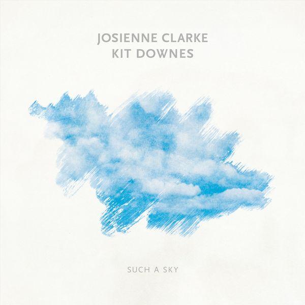 Josienne Clarke - Such a Sky