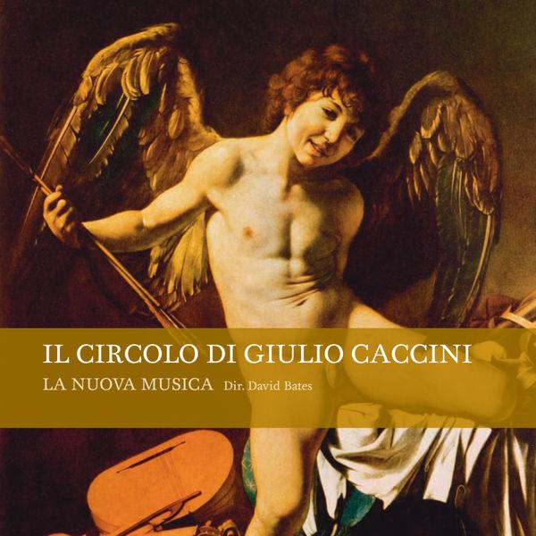 La Nuova Musica - Il Circolo Di Giulio Caccini