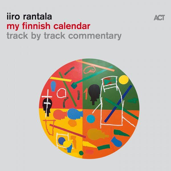 Iiro Rantala - My Finnish Calendar (Track by Track Commentary)