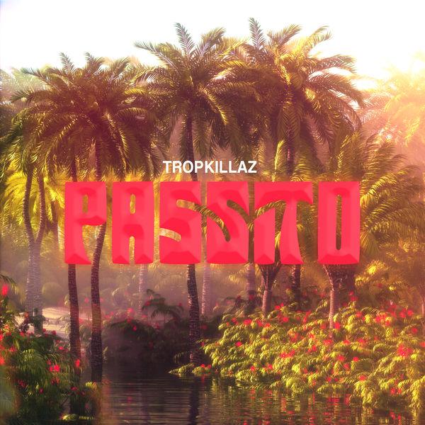 Tropkillaz - Passito