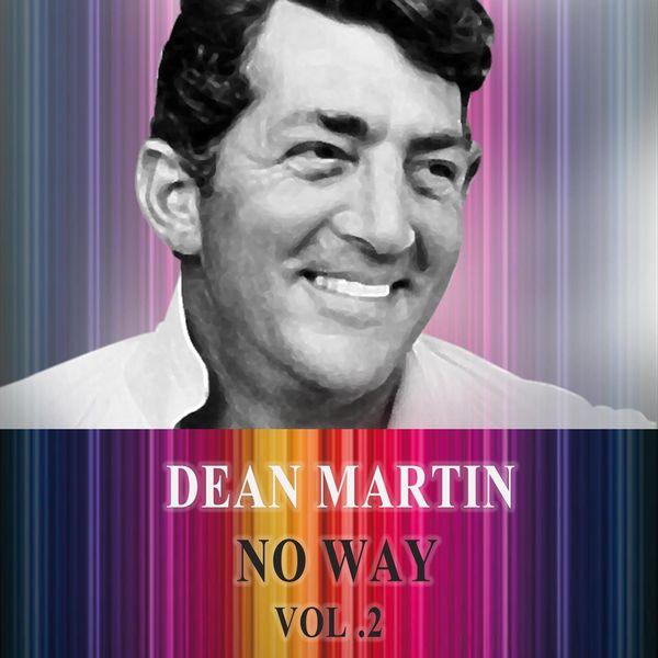 Dean Martin - No Way, Vol. 2