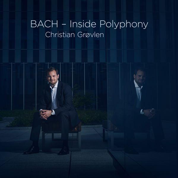 Christian Grøvlen - BACH - Inside Polyphony