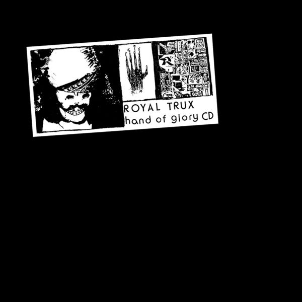 Royal Trux - Hand of Glory