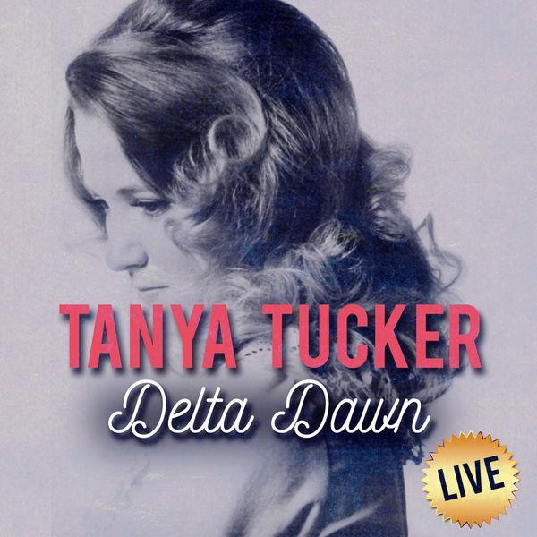 Tanya Tucker - Delta Dawn (Live)