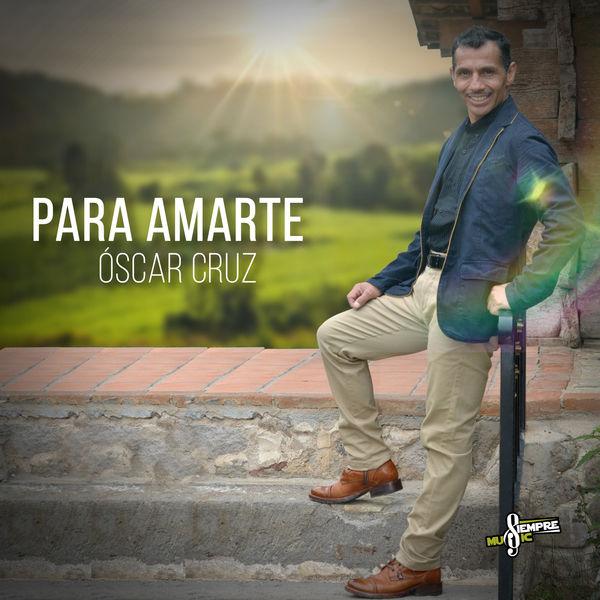 Oscar Cruz - Para Amarte