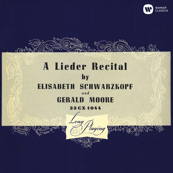 Elisabeth Schwarzkopf - A Lieder Recital