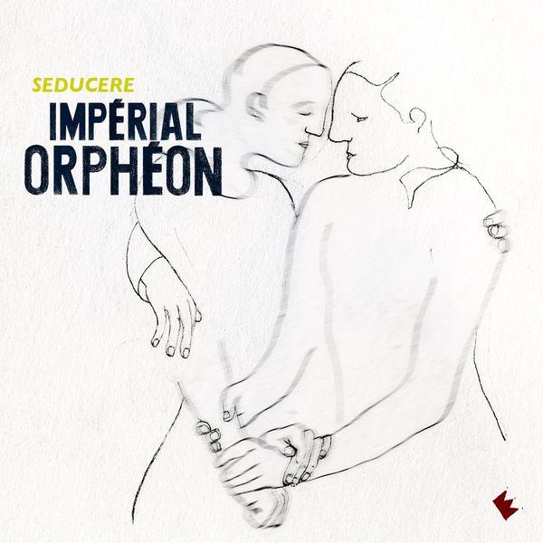 Impérial Orphéon|Seducere