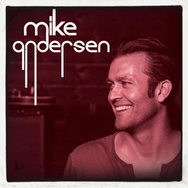 Mike Andersen - Mike Andersen (Deluxe Version)