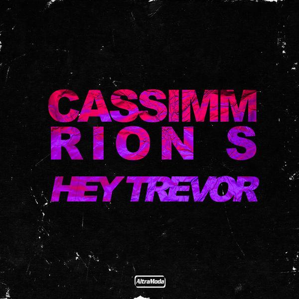 CASSIMM - Hey Trevor