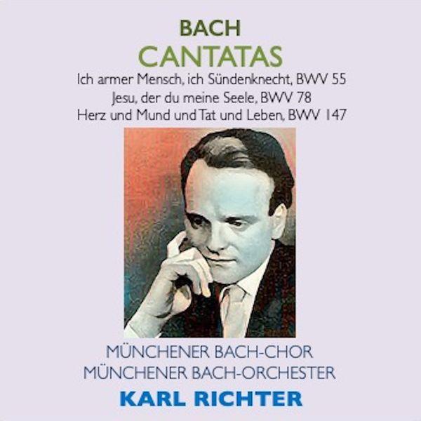 Ernst Haefliger - Bach Cantatas · Ich armer Mensch, ich Sündenknecht, BWV 55 · Jesu, der du meine Seele, BWV 78 · Herz und Mund und Tat und Leben, BWV 147
