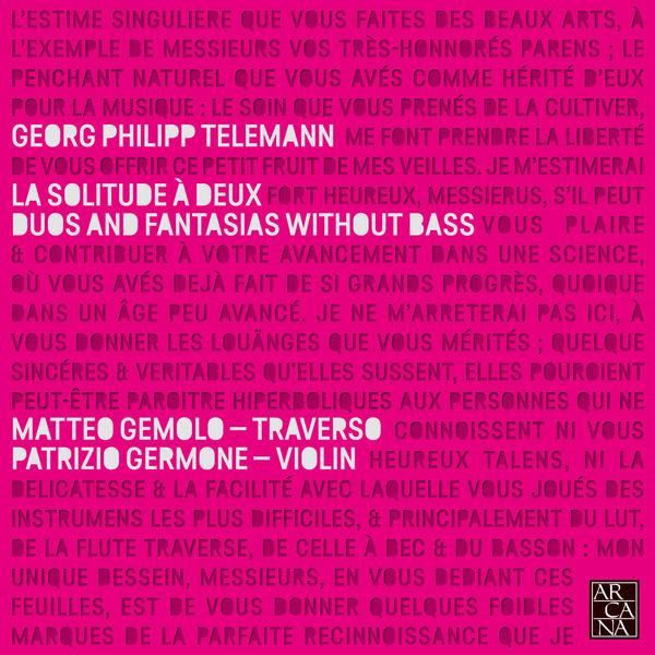 Matteo Gemolo - Telemann: Solitude à deux. Duos & Fantasias Without Bass