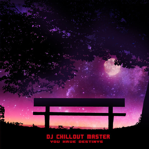 Dj Chillout Master - You Have Destinys