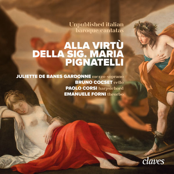 Various Composers - Alla Virtù della Sig. Maria Pignatelli - Unpublished italian baroque cantatas