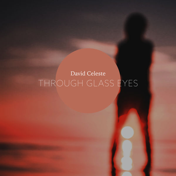 David Celeste - Through Glass Eyes