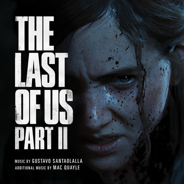 Gustavo Santaolalla - The Last of Us Part II (Original Soundtrack)