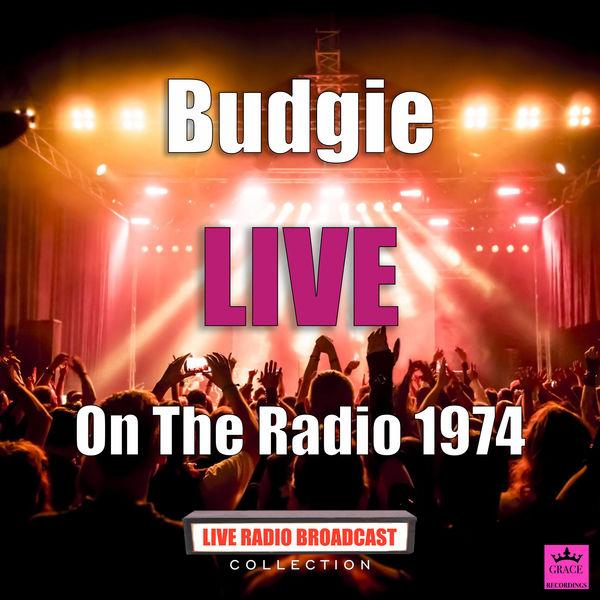Budgie - On The Radio 1974