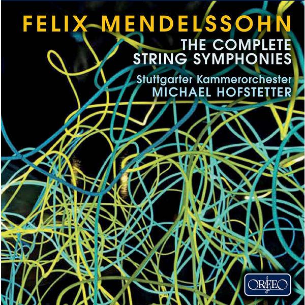Stuttgarter Kammerorchester - Mendelssohn: The Complete String Symphonies