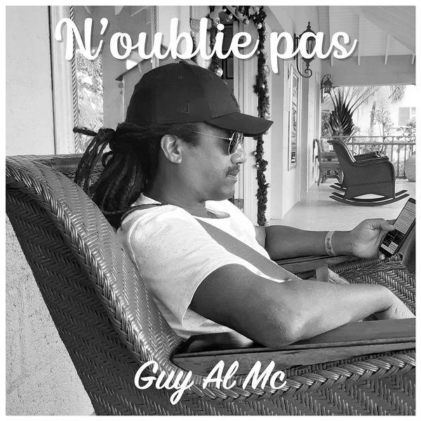 Guy Al Mc - N'oublie pas