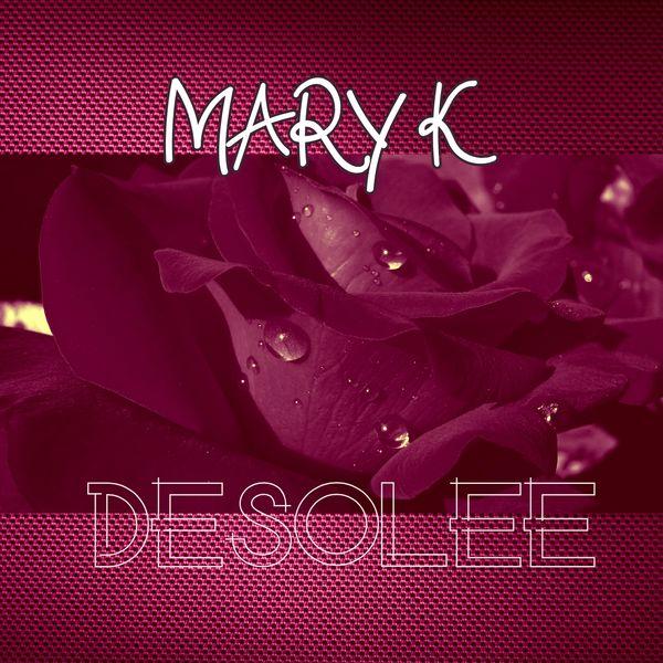 Mary'k - Désolée (Femmes de coeur) [Zouk Love]