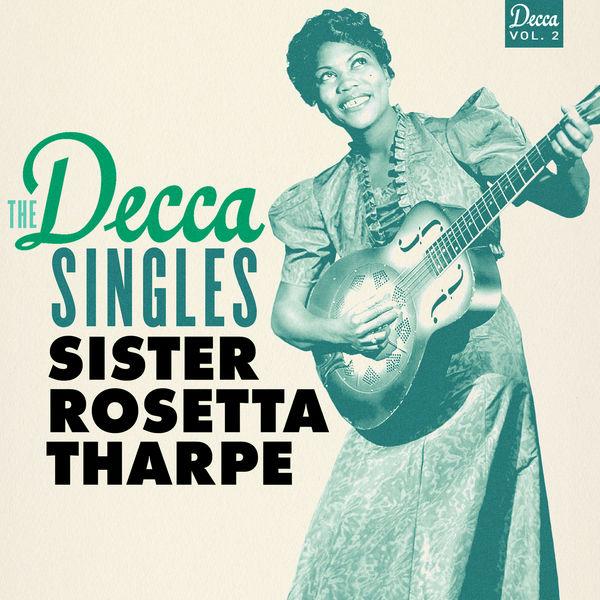 Sister Rosetta Tharpe|The Decca Singles, Vol. 2