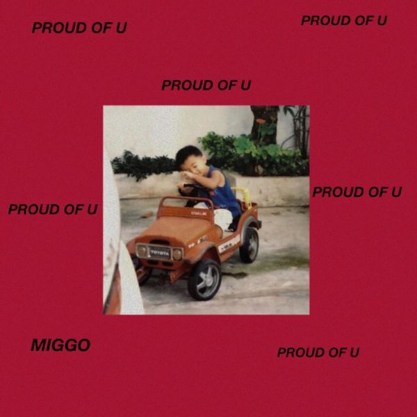 Miggo - PROUD OF U